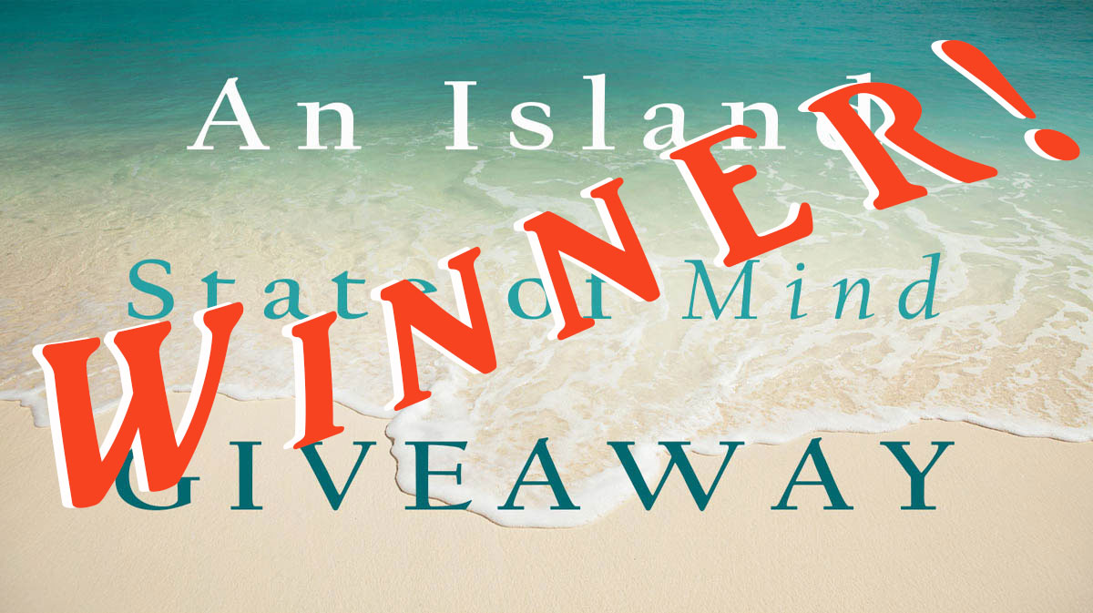 The Winner! Island State of Mind Giveaway