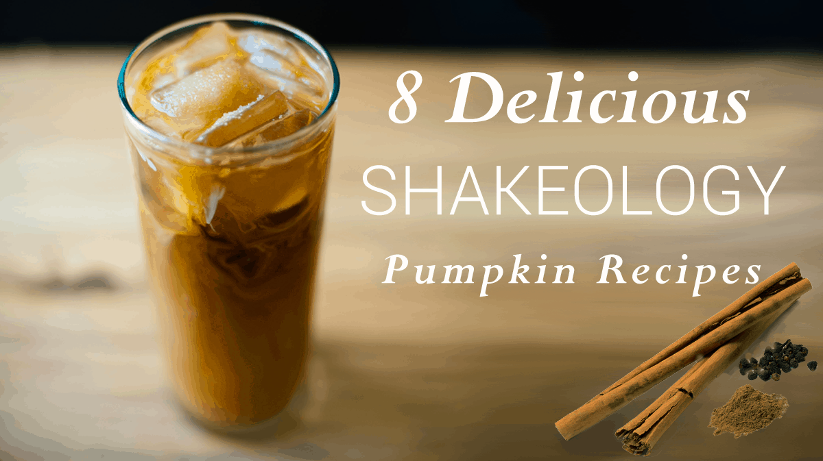 8 Delicious Shakeology Pumpkin Recipes!