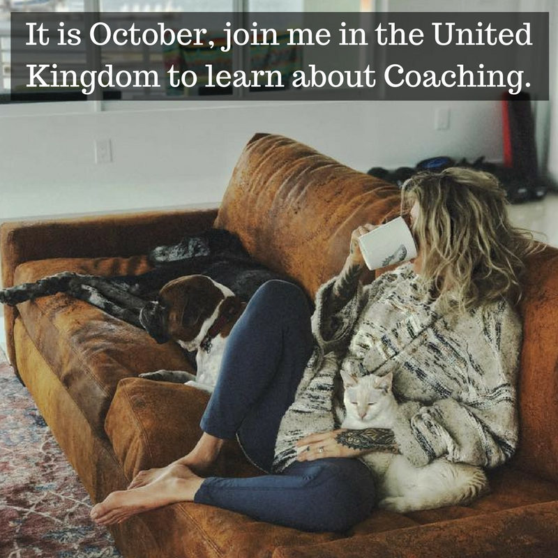 Join me in the United Kingdom and let's talk about Coaching!