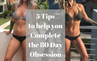 5 Tips to Complete the 80 Day Obsession