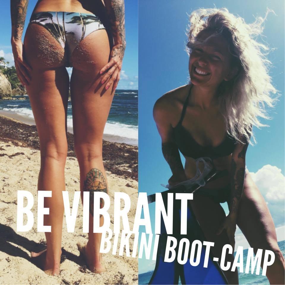 #BEVIBRANT #BIKINIBOOTCAMP!