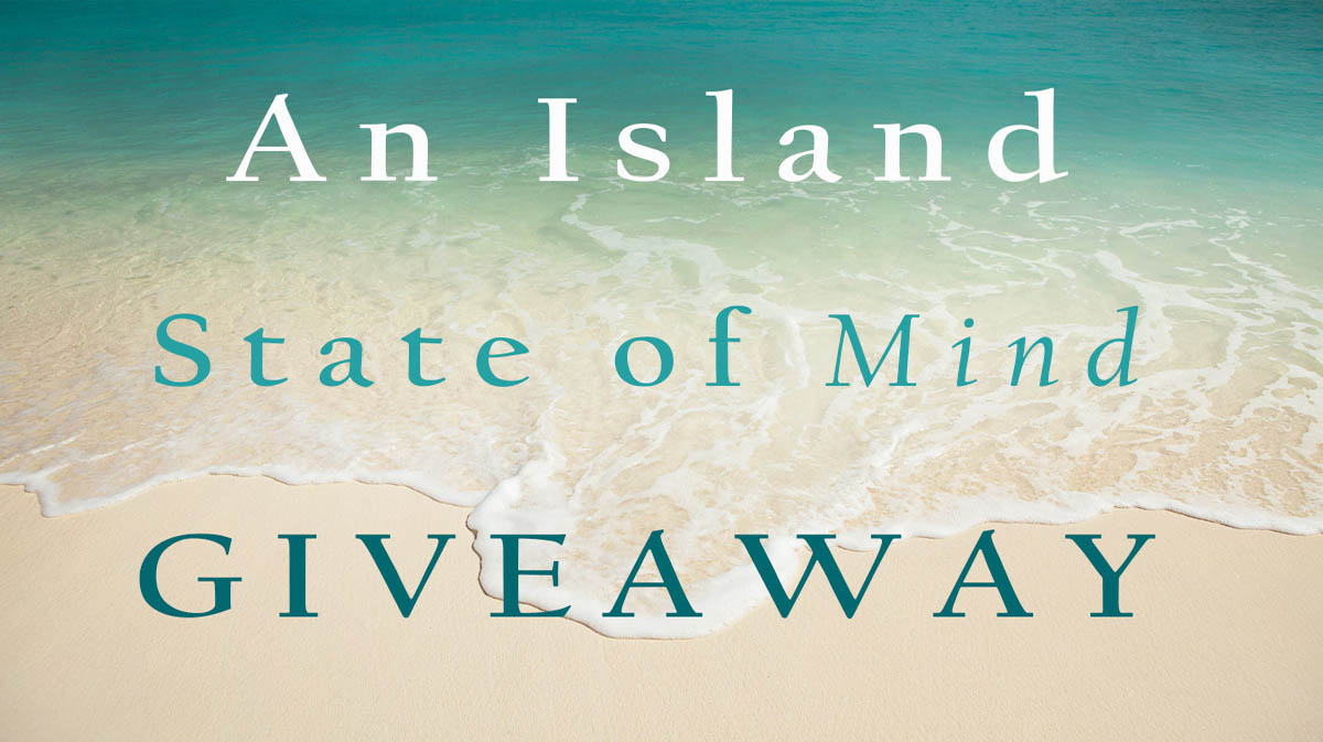 An Island State of Mind GIVEAWAY!
