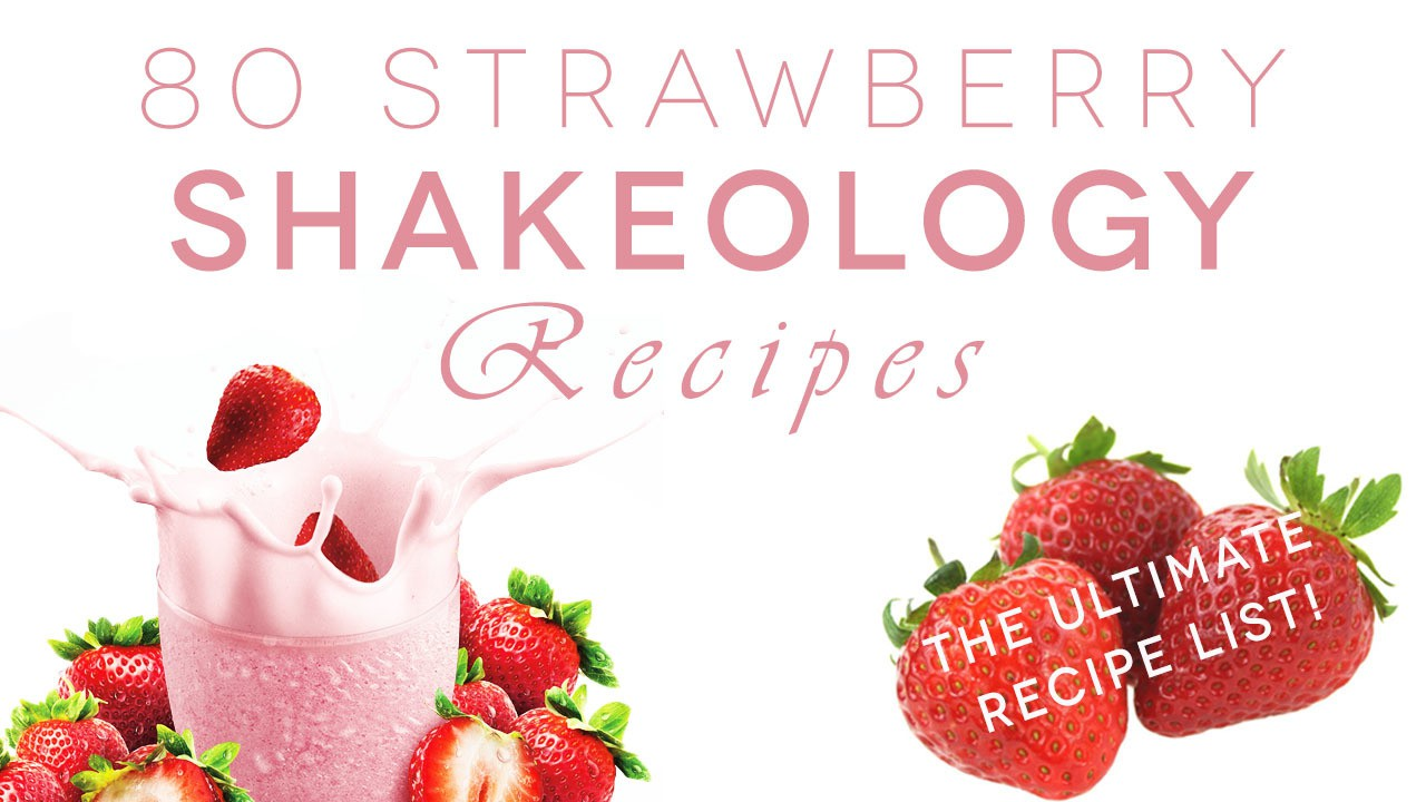 80 Strawberry Shakeology Recipes